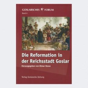 Die Reformation in der Reichsstadt Goslar