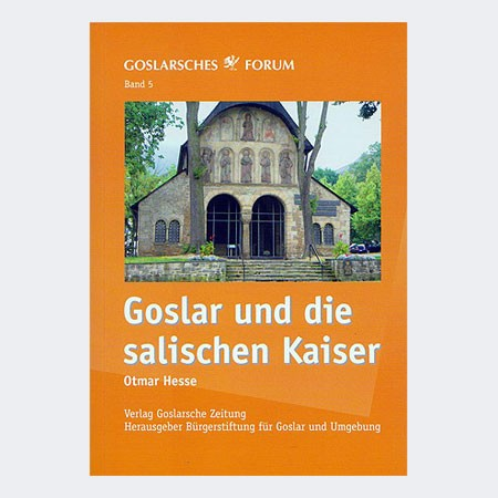 Goslar und die salischen Kaiser